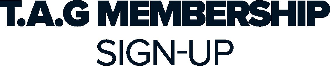 T.A.G Initiative™ Membership Sign-Up